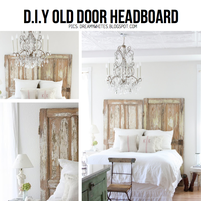 Take cue from Maria of inspirational 'DreamyWhites' blog and make an old  door headboard ...